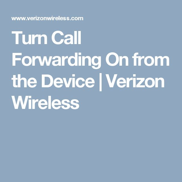 Turn Call Forwarding On from the Device | Verizon Wireless