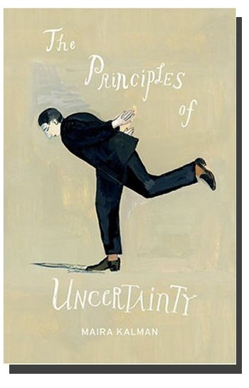 The Principles of Uncertainty by Maira Kalman. (One of my favorite books to read when I feel...uncertain.)