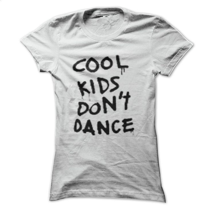 cool kids dont dance 1d fandom T Shirts, Hoodies, Sweatshirts - #fashion #mens t shirts. PURCHASE NOW => https://www.sunfrog.com/LifeStyle/cool-kids-dont-dance-1d-fandom.html?60505