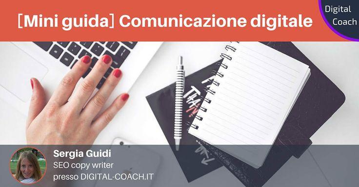 La comunicazione digitale: cos'è e come farla in maniera efficace. Scopri con Digital Coach gli elementi di un piano di comunicazione online efficace.