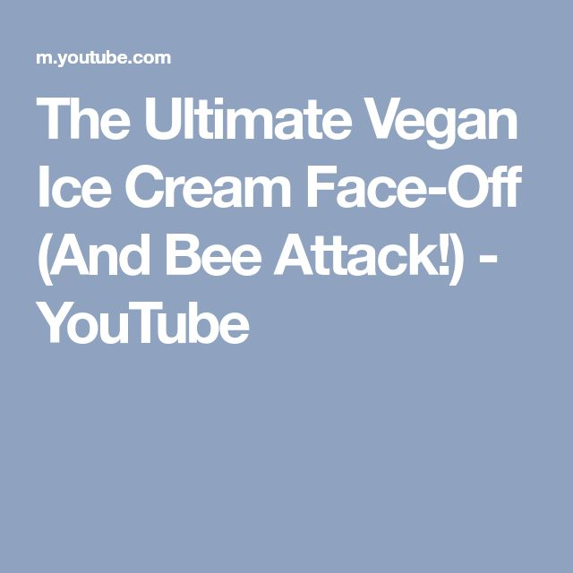 The Ultimate Vegan Ice Cream Face-Off (And Bee Attack!) - YouTube