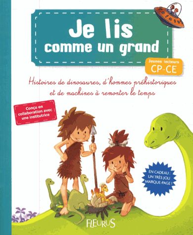 Histoires de dinosaures, d'hommes préhistoriques et de machines à remonter le temps. Jeunes lecteurs CP-CE - Christelle Chatel