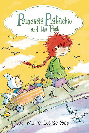 Princess Pistachio and the Pest by Marie-Louise Gay, translated by Jacob Homel