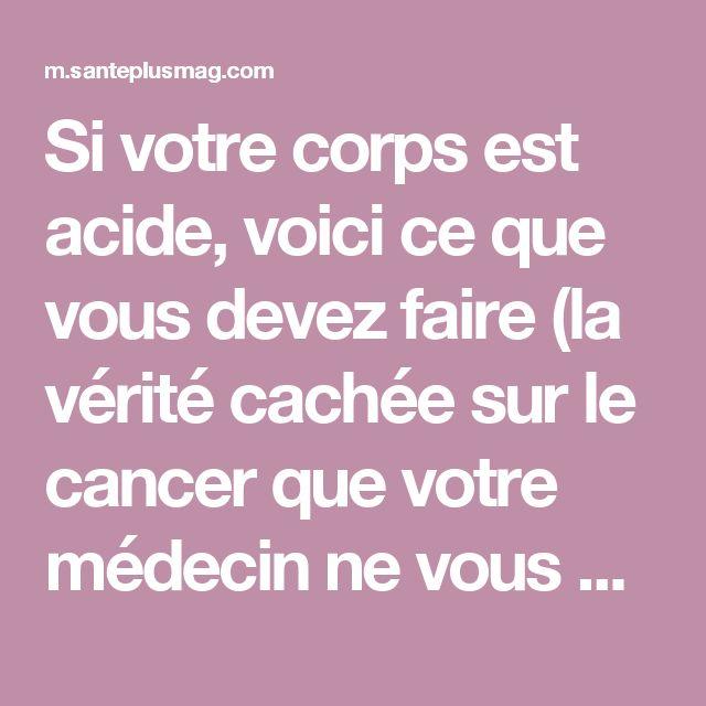 Si votre corps est acide, voici ce que vous devez faire (la vérité cachée sur le cancer que votre médecin ne vous dira jamais !)