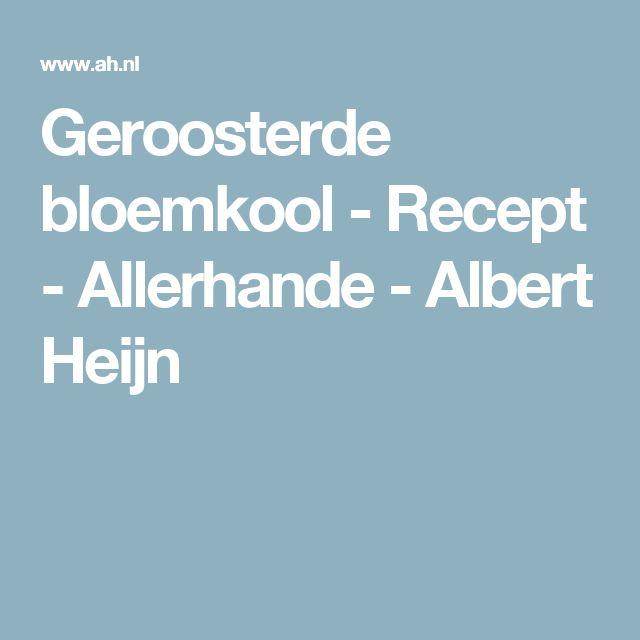 Geroosterde bloemkool - Recept - Allerhande - Albert Heijn