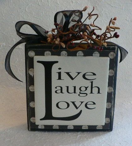 Hey, I found this really awesome Etsy listing at https://www.etsy.com/listing/94405341/live-laugh-love-wood-block-sign