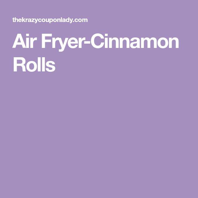 Air Fryer-Cinnamon Rolls