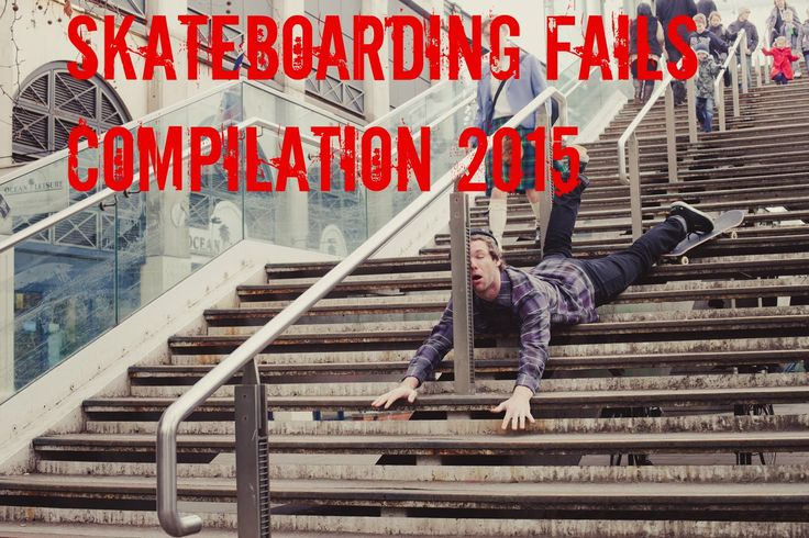 Skateboarding Fail Compilation 2015