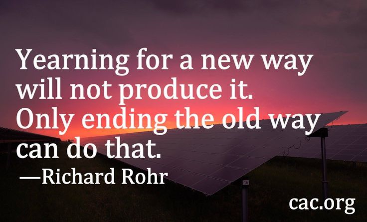 Ending the old way - R. Rohr