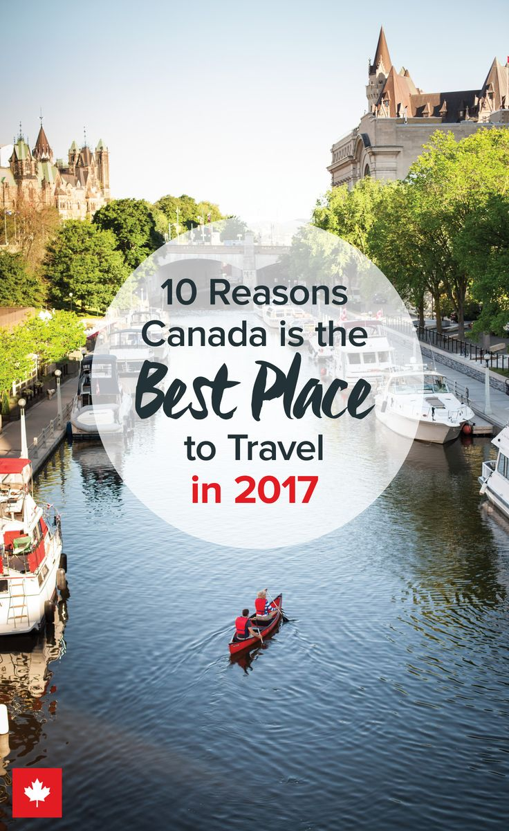 Whether you're the adventurous type, a foodie, or dream of meditating on a mountaintop, Canada has all of that and more! See why Canada is a must visit place for 2017.