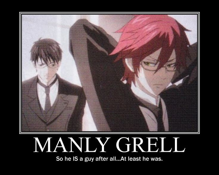 Black Butler ~~ Manly Grell is just as lovely as Girly Grell or even Bloodthirsty Grell. I'll take him anyway that I can get him...  so will the Undertaker and Will, too.
