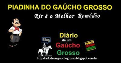 Diário de um Gaúcho Grosso: PAULINHO MIXARIA(CLIQUE AQUI)...PIADINHA DO GAÚCHO...