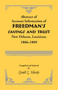 Abstract of Account Information of Freedman's Savings and Trust, New Orleans, Louisiana 1866-1869