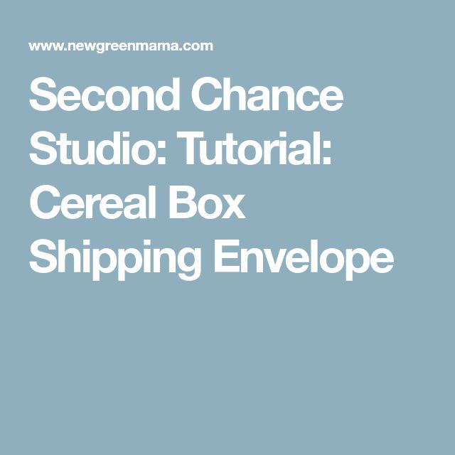 Second Chance Studio: Tutorial: Cereal Box Shipping Envelope