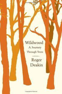 Nonfiction Book Review: Wildwood: A Journey Through Trees by Roger Deakin…