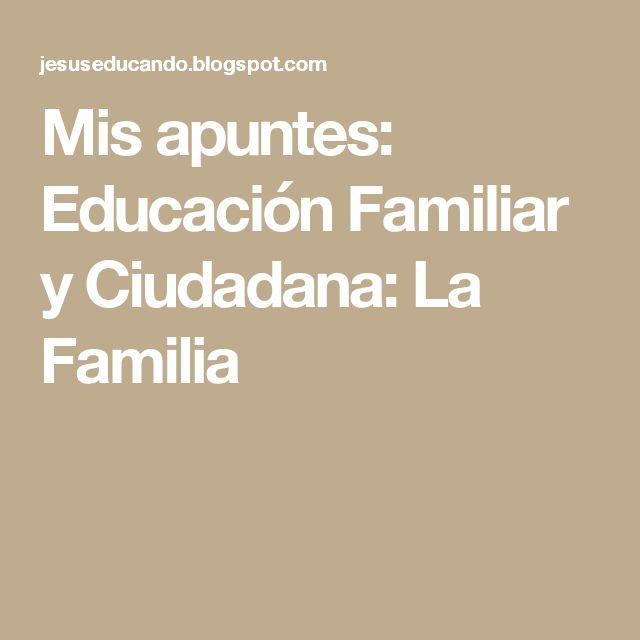 Mis apuntes: Educación Familiar y Ciudadana: La Familia