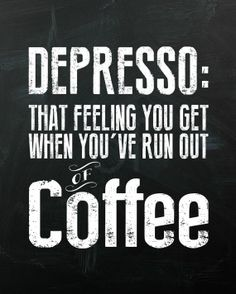 Out of coffee :(  :(  :(
