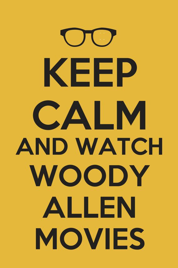Keep Calm And Watch Woody Allen Movies by KeepCalmAndBuy on Etsy, $13.00