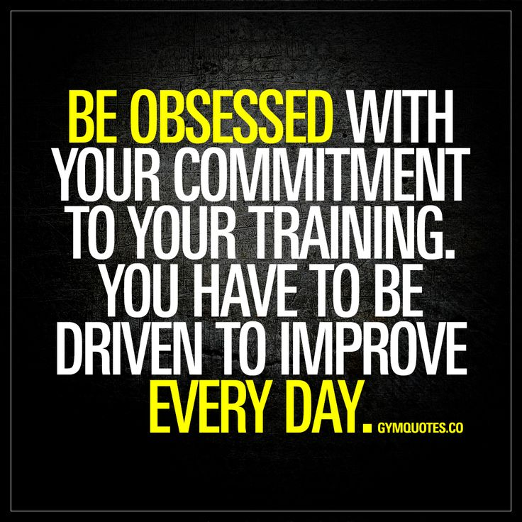 """Be obsessed with your commitment to your training. You have to be driven to improve every day."" - Success in any sport requires you to be 100% dedicated to your training. You need to be driven to train hard and to improve on a daily basis. Be obsessed wi"