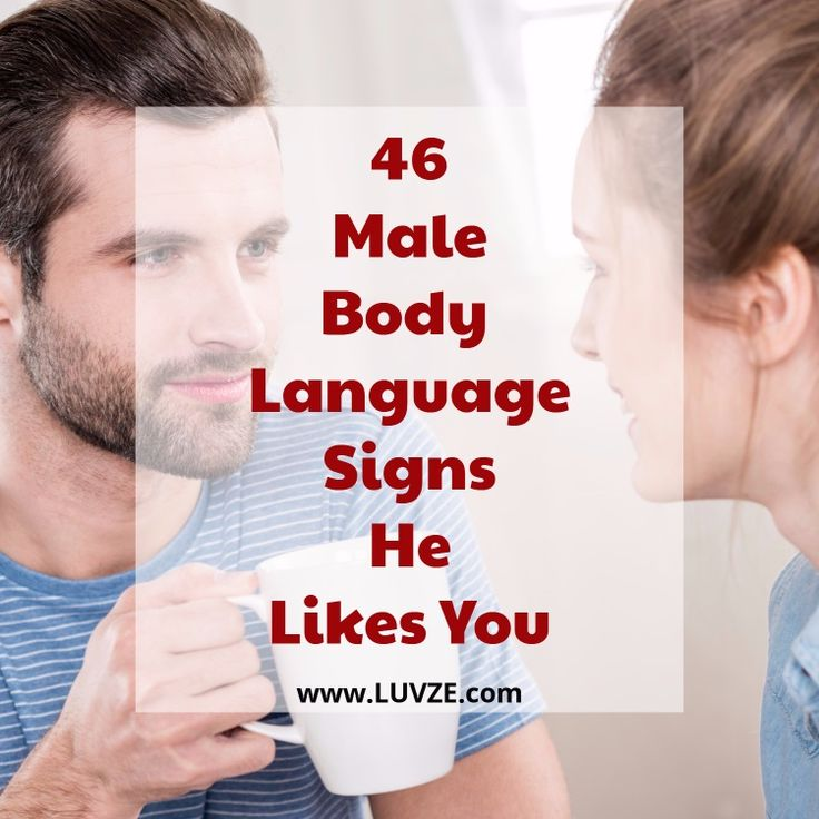 46 Male Body Language Signs He Likes You  Love  Body -4300