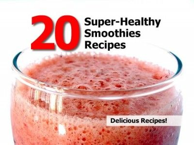 20 Super-Healthy Smoothies Recipes | Healthy Smoothies | Pinterest