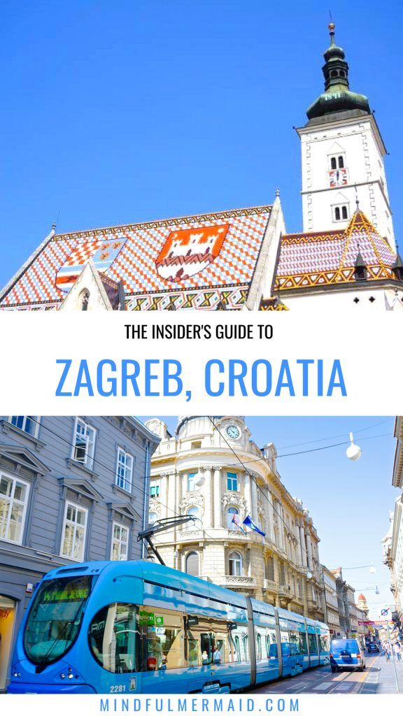 The Ultimate Insider S Guide To Zagreb The Mindful Mermaid Croatia Croatia Travel Zagreb Croatia