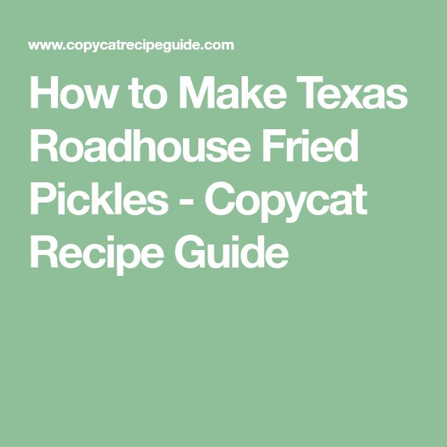 How to Make Texas Roadhouse Fried Pickles - Copycat Recipe Guide