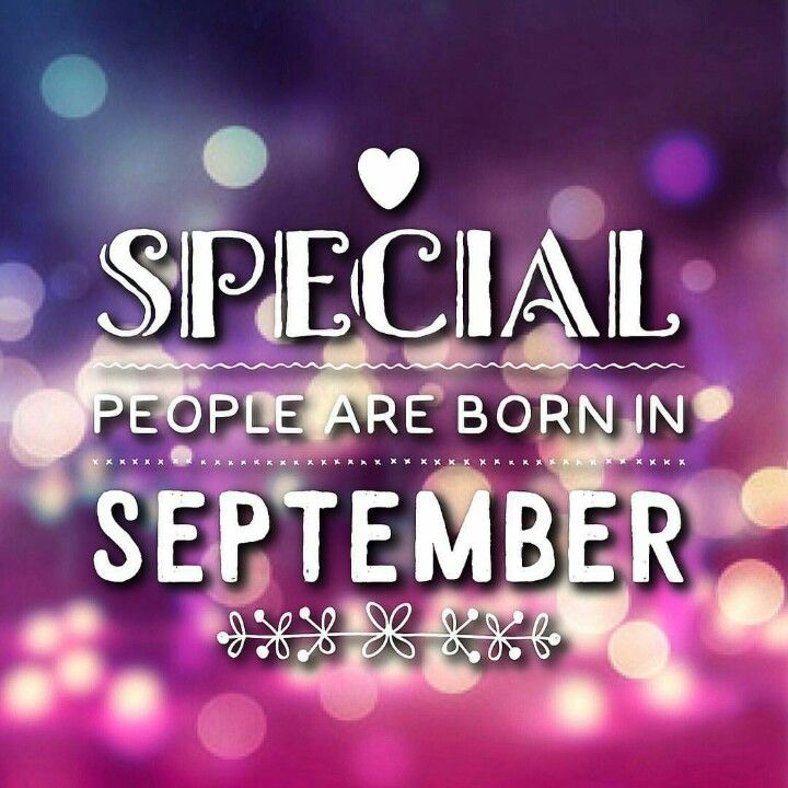 Special people are born in September.