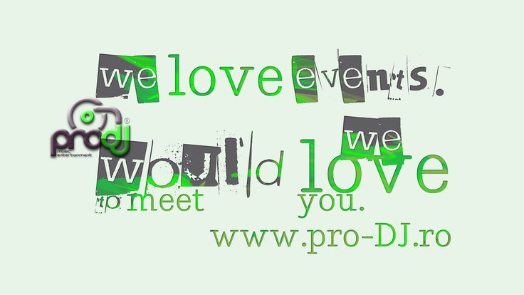 we ♥ events  we would ♥ to meet you. www.pro-dj.ro