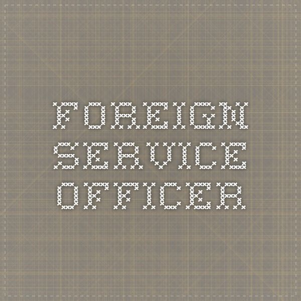 73 best Foreign Service Officer Diplomat images on Pinterest Be - foreign service officer sample resume