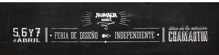 Nomada Market | Feria de diseño Independiente. Nuevos diseñadores. Moda. Fotografia. Ilustración. Madrid.
