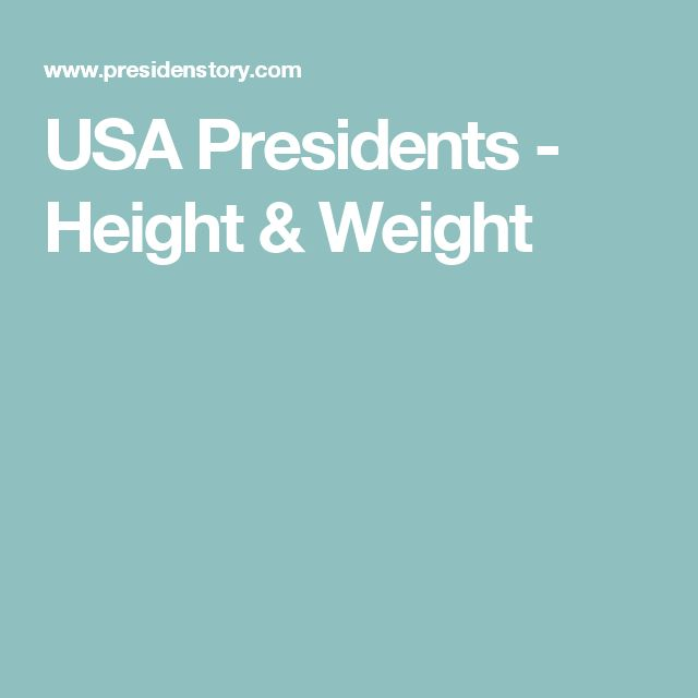 USA Presidents - Height & Weight