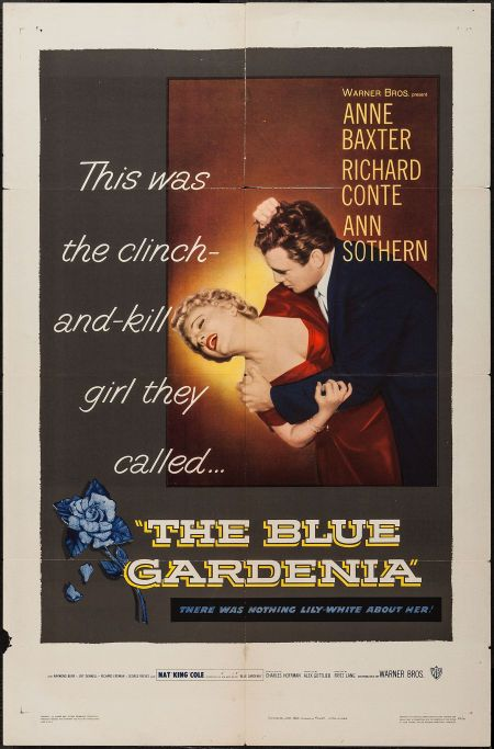 """The Blue Gardenia (Warner Brothers, 1953). One Sheet (27"""" X 41""""). Crime. Starring Anne Baxter, Richard Conte, Ann Sothern, Raymond Burr, George Reeves, Jeff Donnell, Richard Erdman, Nat 'King' Cole, Ruth Storey, and Ray Walker. Directed by Fritz Lang."""