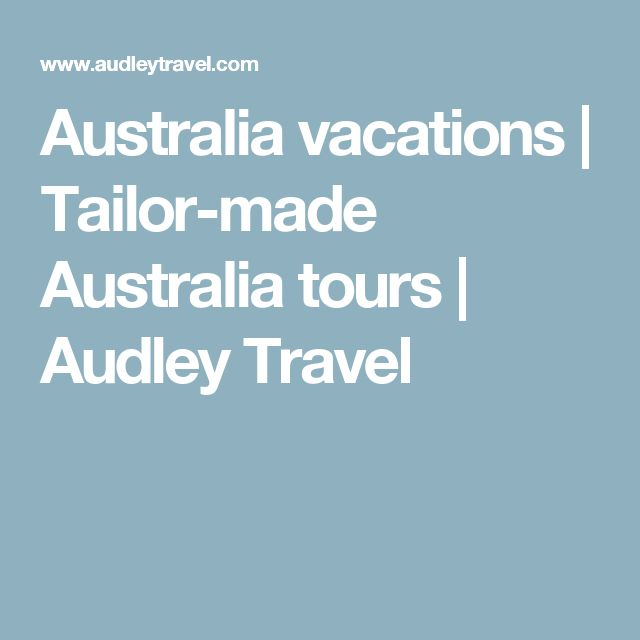 Australia vacations | Tailor-made Australia tours | Audley Travel
