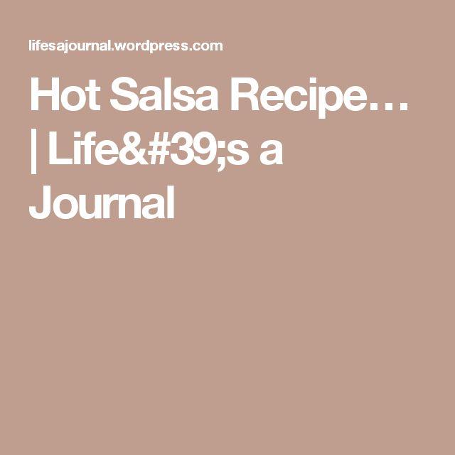 Hot Salsa Recipe…   Life's a Journal