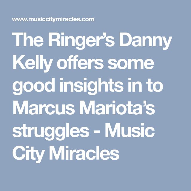 The Ringer's Danny Kelly offers some good insights in to Marcus Mariota's struggles - Music City Miracles