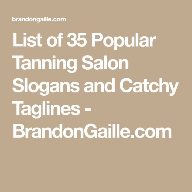 List of 35 Popular Tanning Salon Slogans and Catchy Taglines - BrandonGaille.com