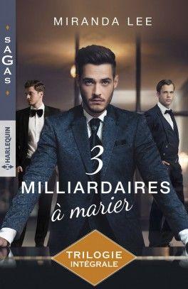 Couverture du livre : Trois Milliardaires à marier, l'intégrale