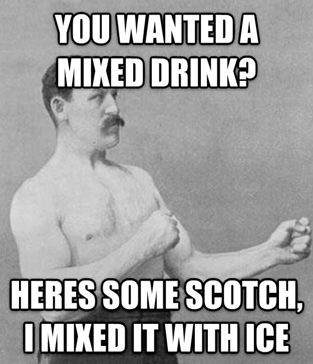 Overly Manly Man. These crack me up