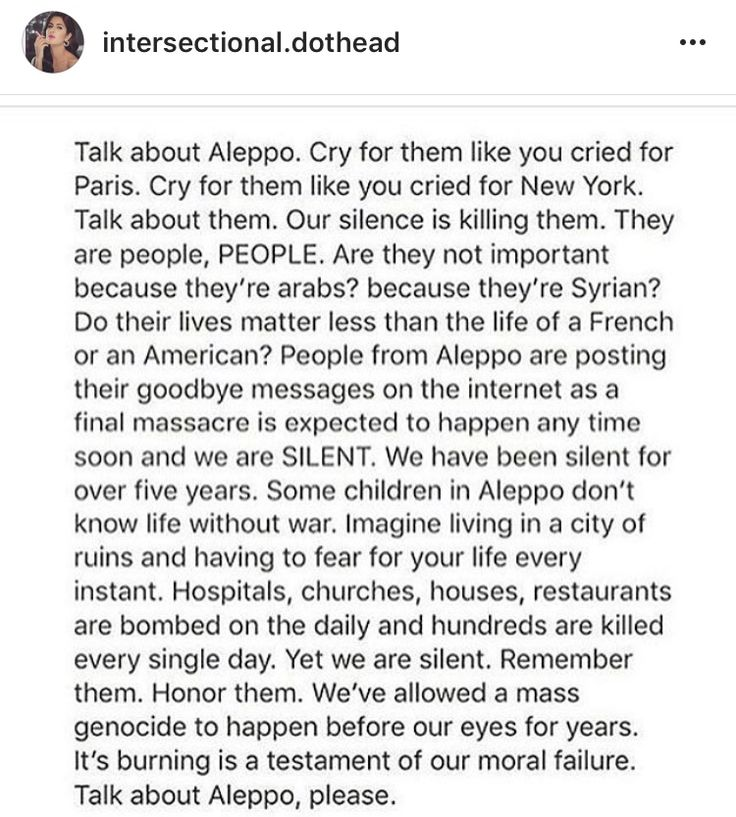 More than talk about Aleppo. Do something. Write letters to congress-people asking them to take action. Donate clothes and food to organizations that help out. Educate your friends and family. Donate food and supplies to Doctors Without Boarders. Ask your school to hold an assembly. Rally for donations at your school or church or community center. Take action.