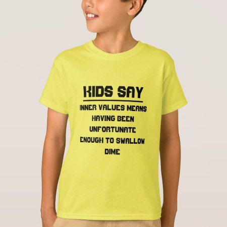 Kids say: Inner values means T-Shirt - click/tap to personalize and buy