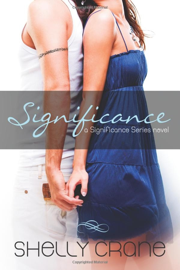 Significance (Significance #1)  by Shelly Crane