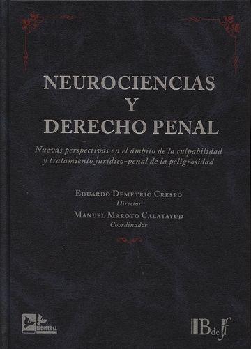 Neurociencias y Derecho Penal. Eduardo Demetrio Crespo. Manuel Maroto Calatayud.