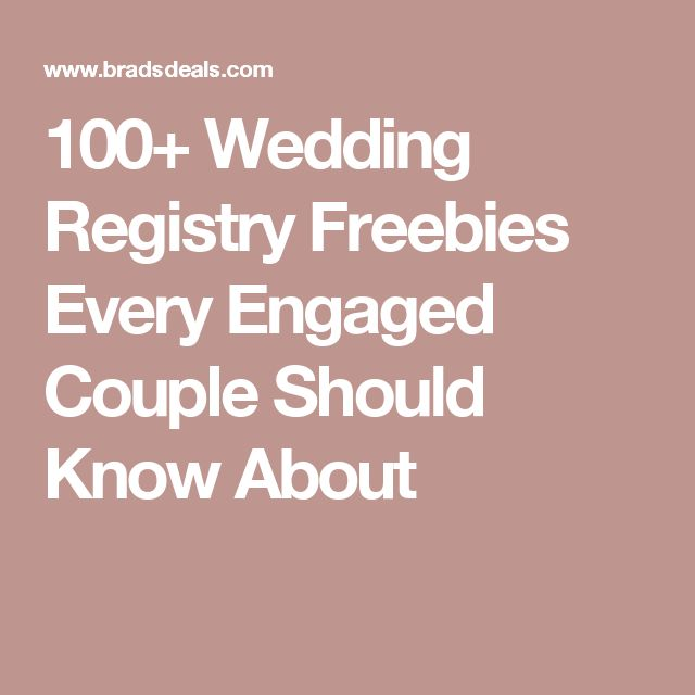 100+ Wedding Registry Freebies Every Engaged Couple Should Know About
