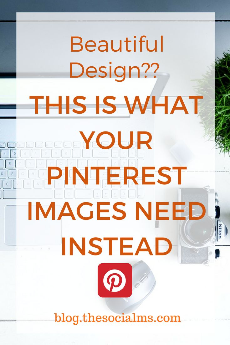 Beautiful Design? This Is What Your Pinterest Images Need Instead