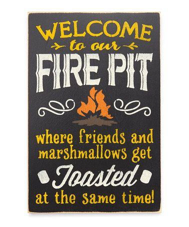 Look what I found on #zulily! 'Welcome to Our Fire Pit' Indoor/Outdoor Wall Sign #zulilyfinds