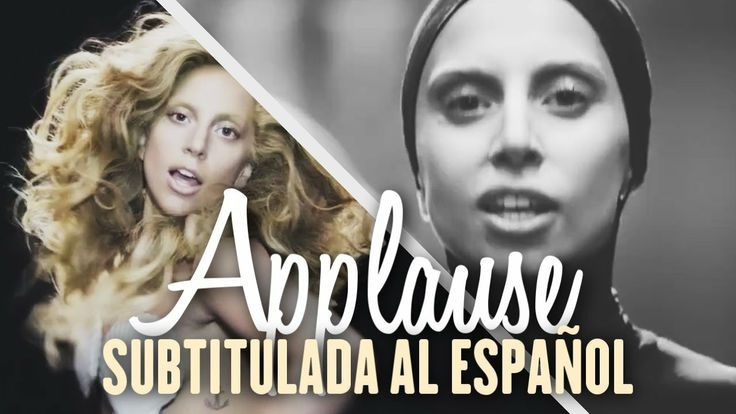 Lady Gaga - Applause [Official Video] (Subtitulada al Español) | #LadyGaga