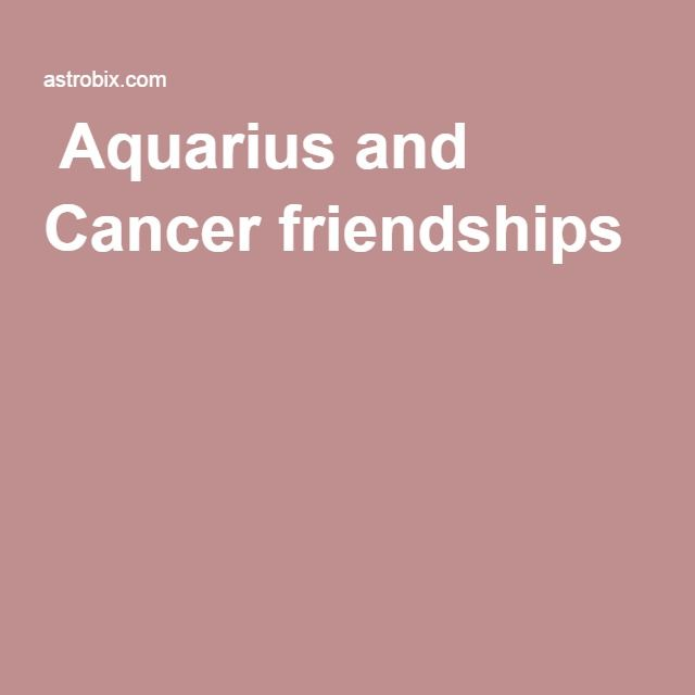 Aquarius and Cancer friendships