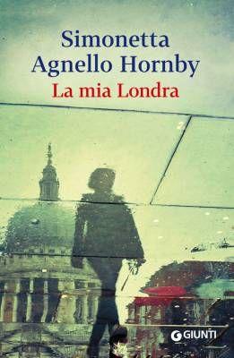 """""""La mia Londra"""" di Simonetta Agnello Hornby"""