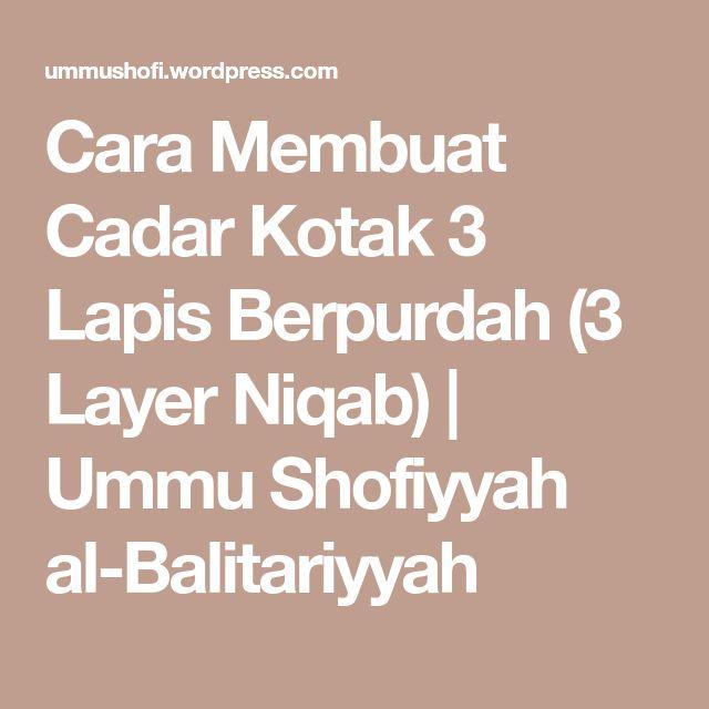 Cara Membuat Cadar Kotak 3 Lapis Berpurdah (3 LayerNiqab) | Ummu Shofiyyah al-Balitariyyah